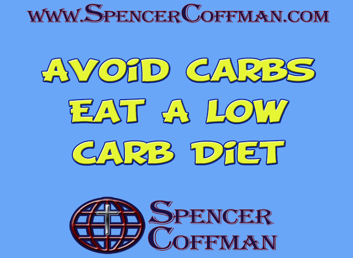Avoid Carbs - Eat A Low Carb Diet Spencer Coffman