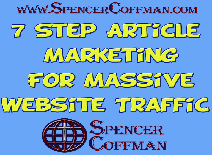 7 Step Article Marketing For Massive Website Traffic - Spencer Coffman