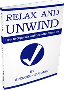 Relax And Unwind How To Organize And Declutter Your Life Spencer Coffman