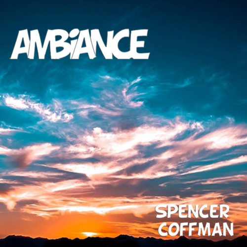 Ambiance Spencer Coffman Music Album CD