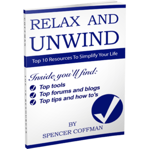 Top 10 Resources To Simplify Your Life Relax And Unwind Spencer Coffman