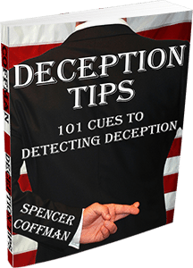 Deception Tips: 101 Cues To Detecting Deception Spencer Coffman