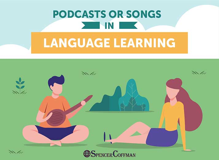 Podcasts or Songs in Language Learning – Spencer Coffman