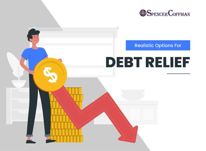 Realistic Options For Debt Relief – Spencer Coffman