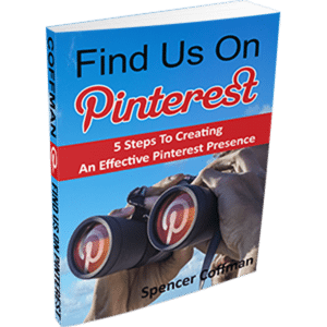 Find Us On Pinterest: 5 Steps To Creating An Effective Pinterest Presence Spencer Coffman
