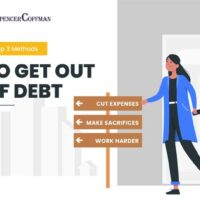 Top 3 Methods To Get Out Of Debt – Spencer Coffman