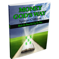 Money God's Way: Rich or Poor It's Up To You Spencer Coffman