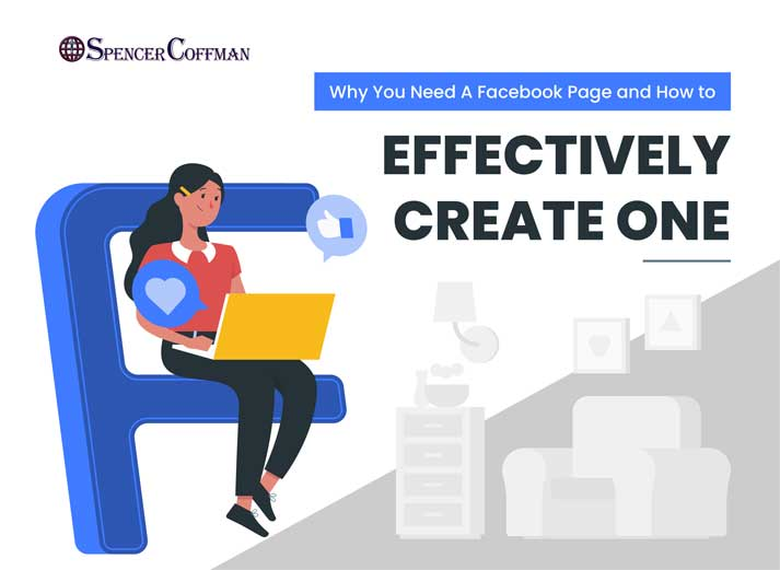 Why You Need A Facebook Page And How To Effectively Create One – Spencer Coffman