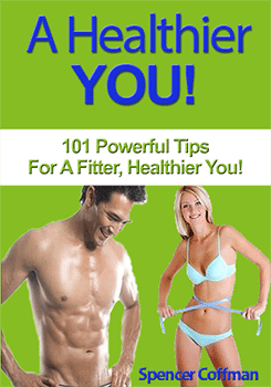 A Healthier You! – 101 Powerful Tips For A Fitter, Healthier You!
