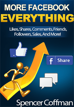 More Facebook Everything - Likes Shares Comments Friends Followers Spencer Coffman