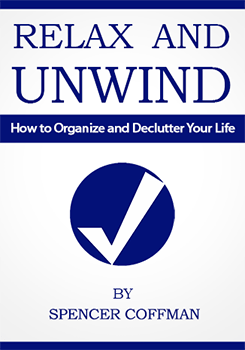 Relax And Unwind How To Organize and Declutter Your Life – Spencer Coffman