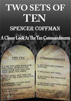 Two Sets Of Ten A Closer Look At The Ten Commandments Spencer Coffman