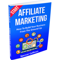 Start Affiliate Marketing Spencer Coffman