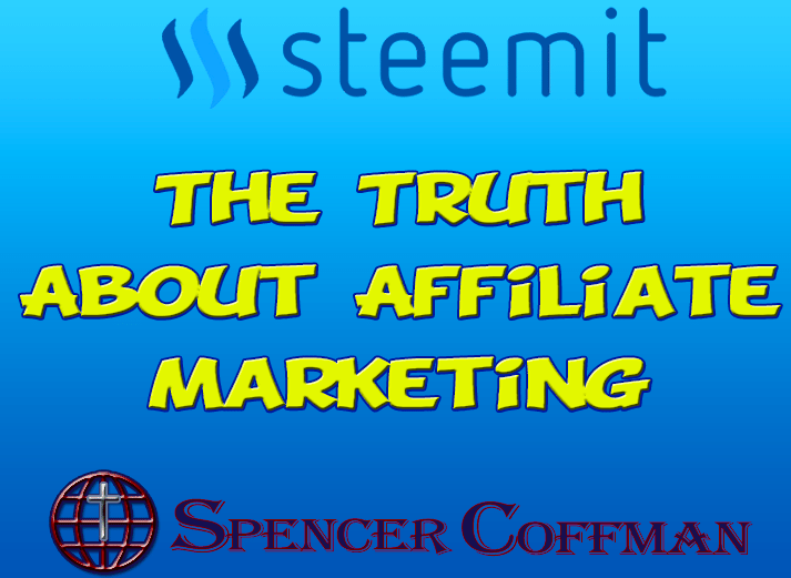 The Truth About Affiliate Marketing – Spencer Coffman