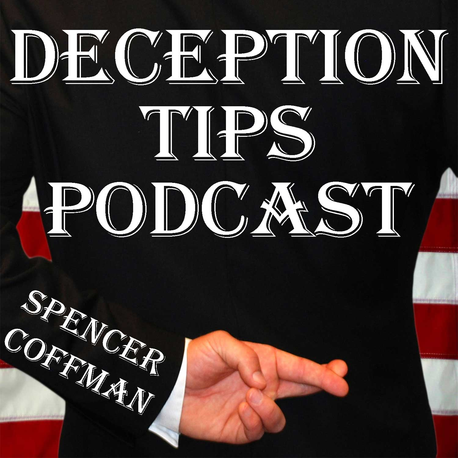 Deception Tips Podcast Spencer Coffman