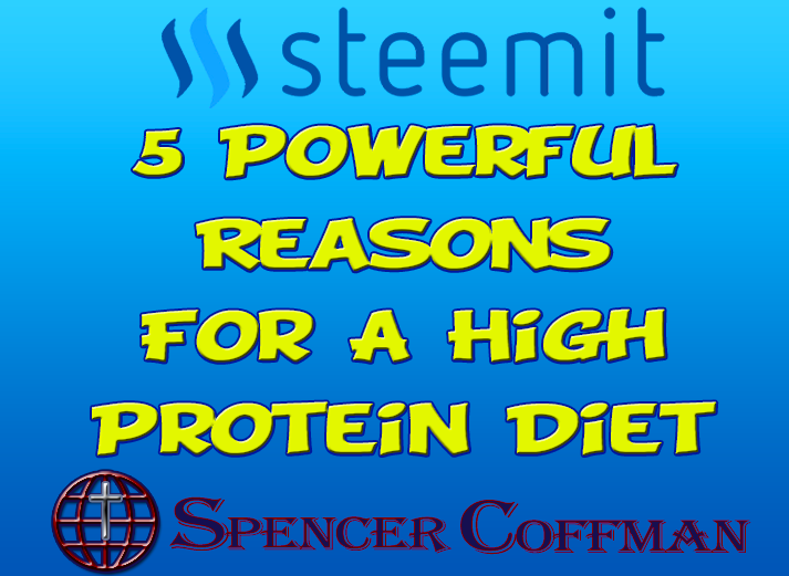 5 Powerful Reasons For A High Protein Diet – Spencer Coffman