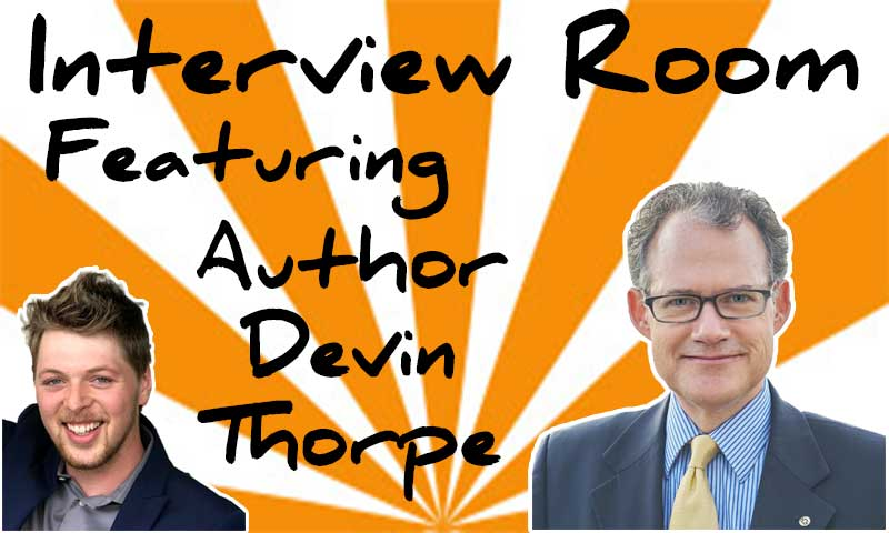 Interview With Author Devin Thorpe – Spencer Coffman