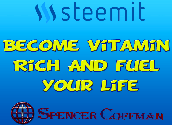 Become Vitamin Rich And Fuel Your Life – Spencer Coffman