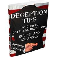 Deception Tips: 101 Cues To Detecting Deception Revised And Expanded Edition - Spencer Coffman