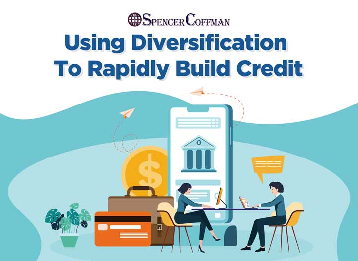 Using Diversification To Rapidly Build Credit – Spencer Coffman