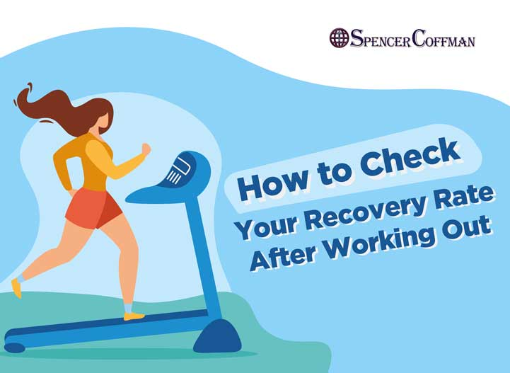 How To Check Your Recovery Rate After Working Out – Spencer Coffman